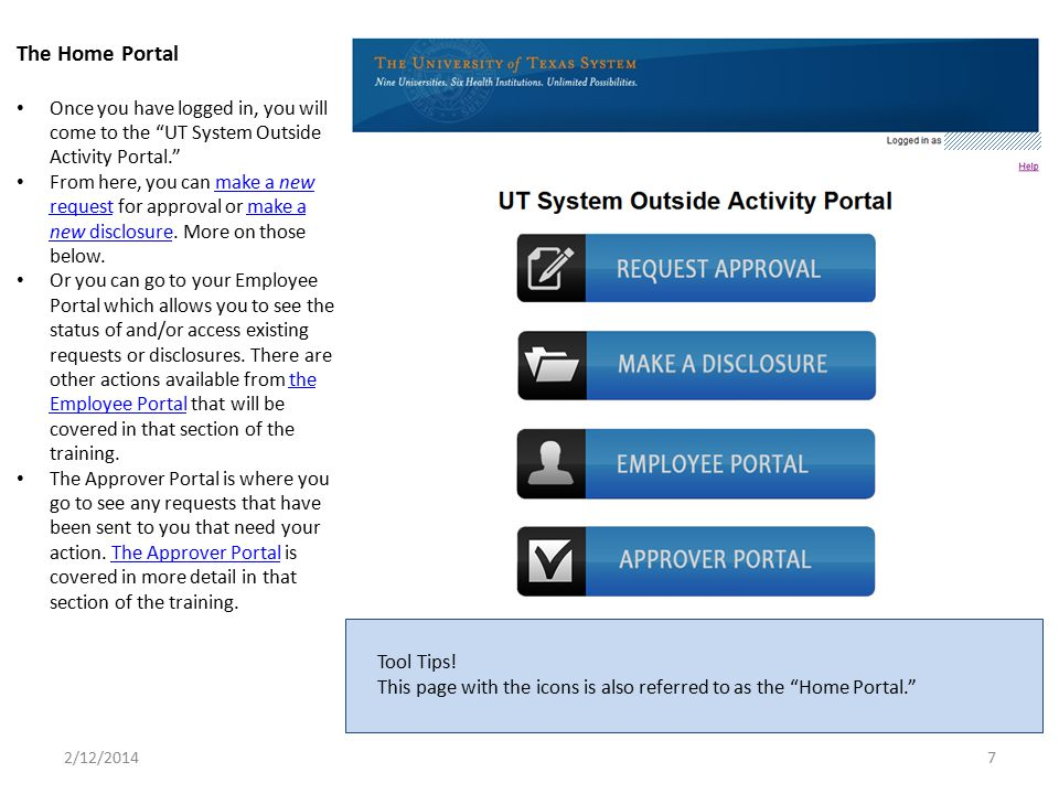 "The Home Portal Once you have logged in, you will come to the ""UT System Outside Activity Portal."" From here, you can make a new request for approval"
