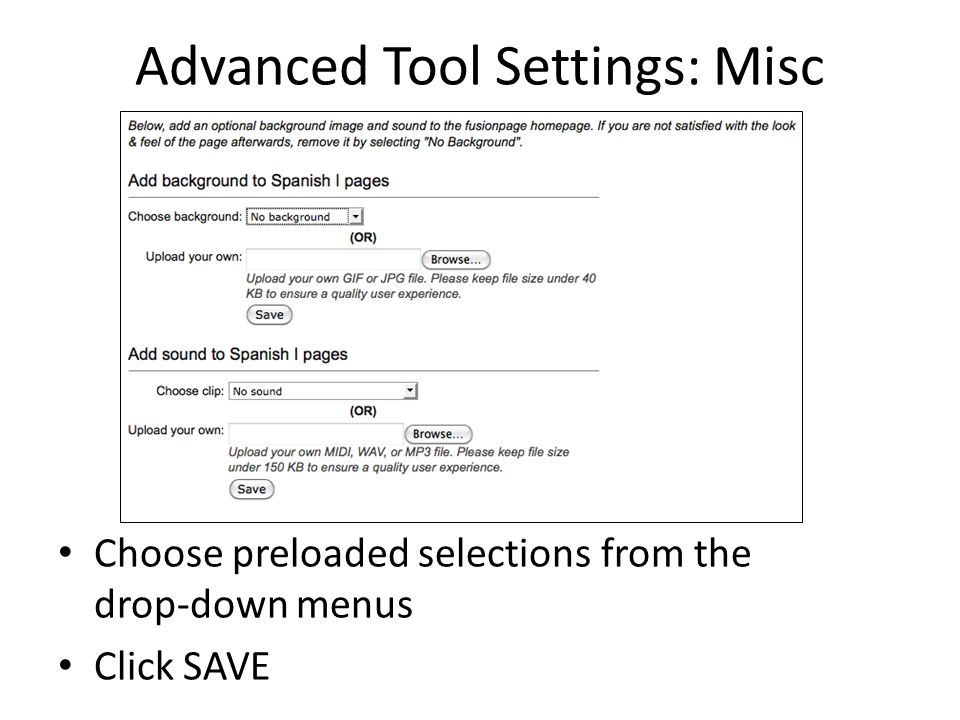 Advanced Tool Settings: Misc Choose preloaded selections from the drop-down menus Click SAVE
