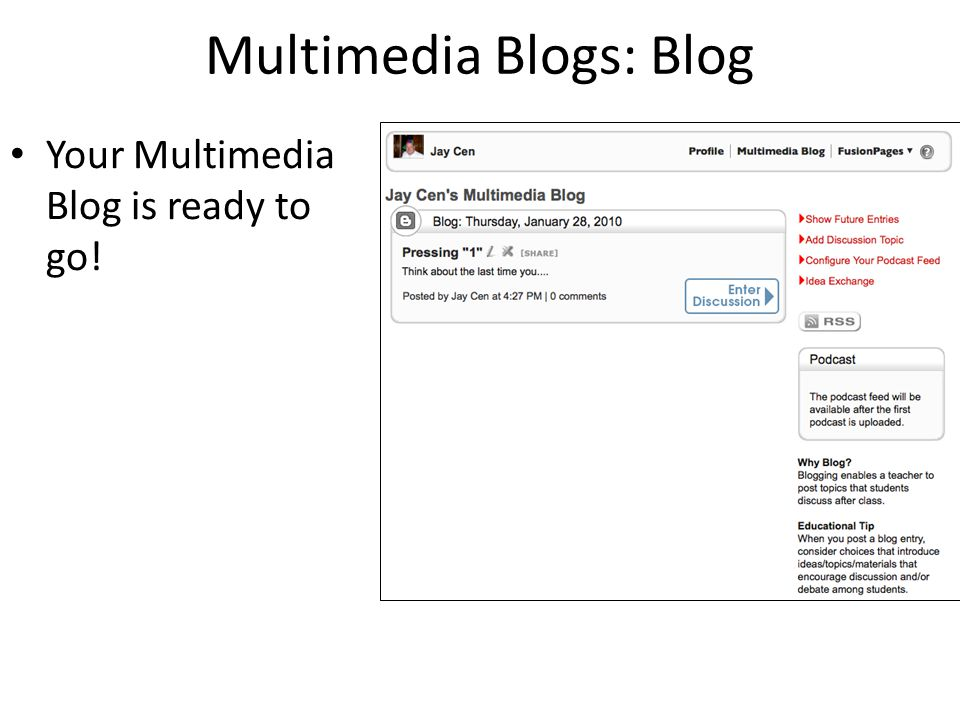 Multimedia Blogs: Blog Your Multimedia Blog is ready to go!