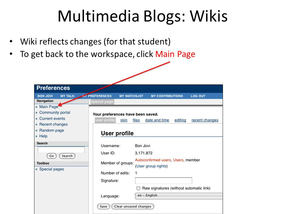 Multimedia Blogs: Wikis Wiki reflects changes (for that student) To get back to the workspace, click Main Page