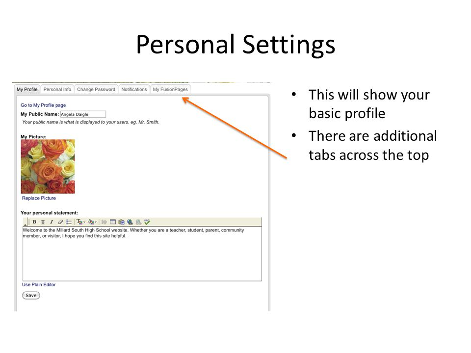 This will show your basic profile There are additional tabs across the top Personal Settings