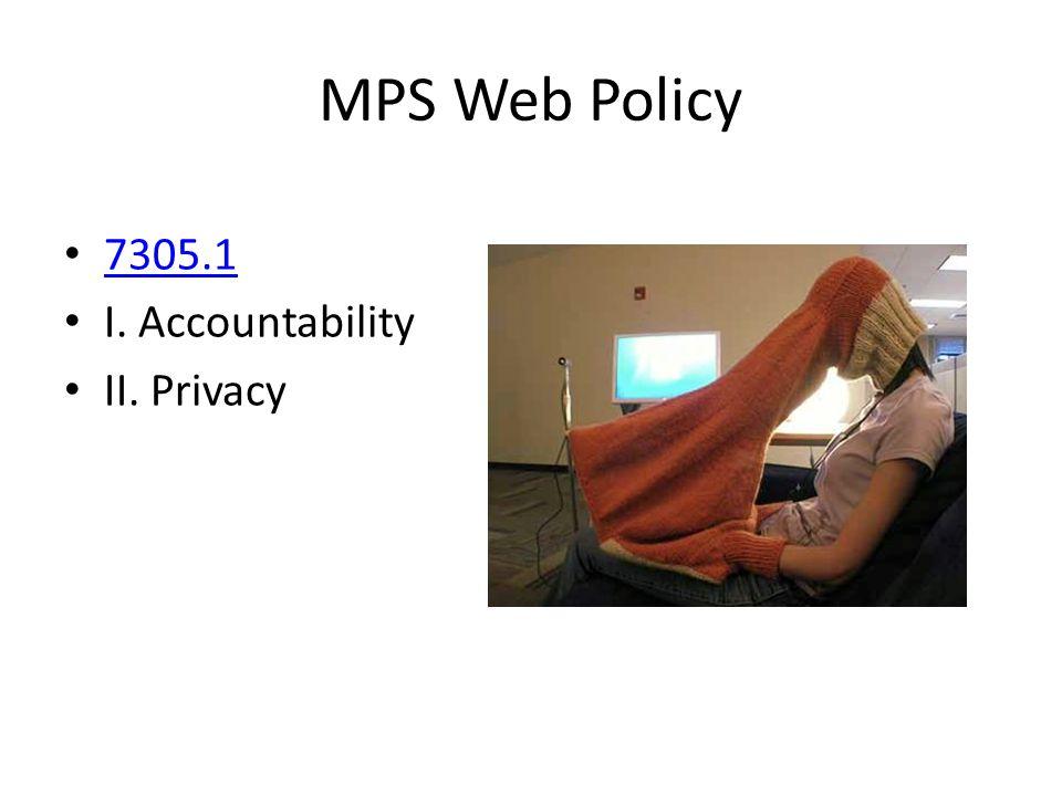 MPS Web Policy 7305.1 I. Accountability II. Privacy