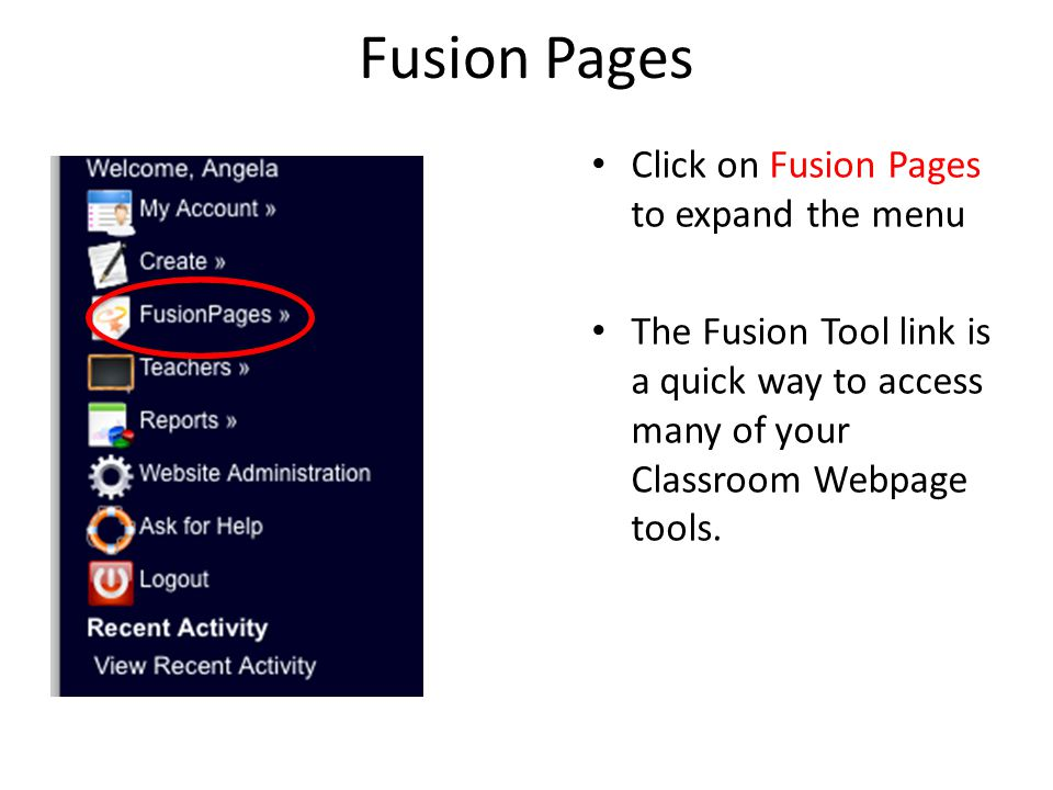 Fusion Pages Click on Fusion Pages to expand the menu The Fusion Tool link is a quick way to access many of your Classroom Webpage tools.