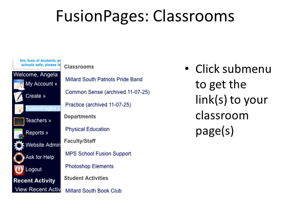 FusionPages: Classrooms Click submenu to get the link(s) to your classroom page(s)