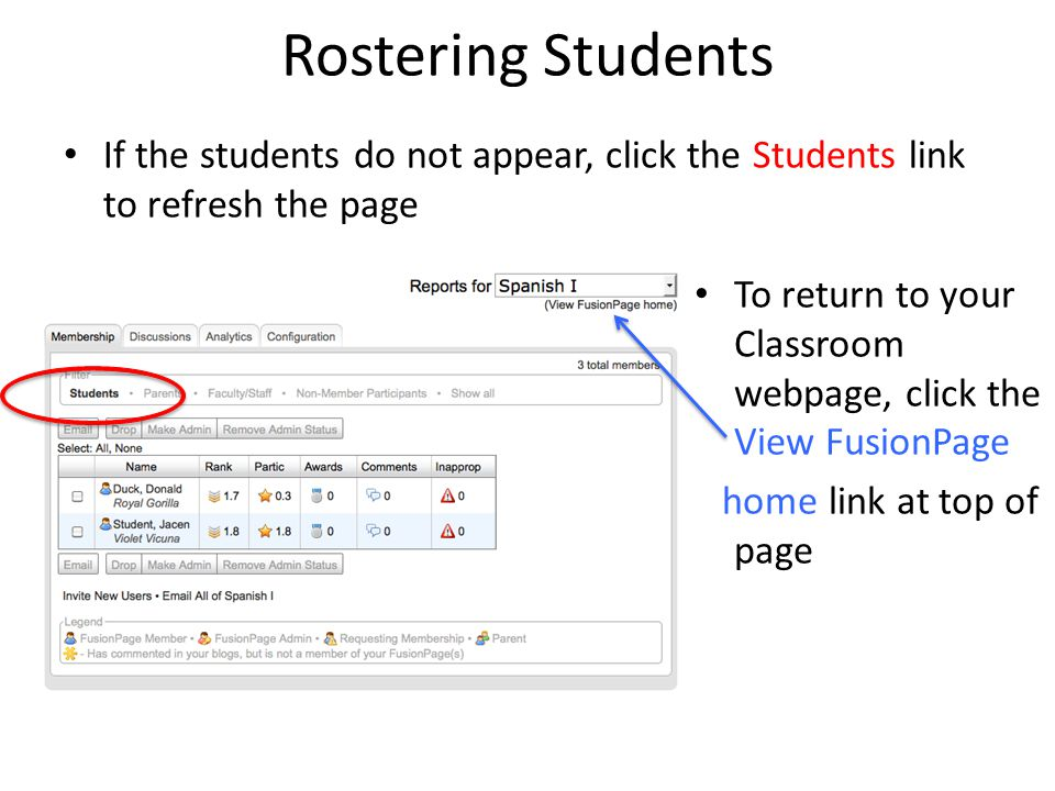 Rostering Students If the students do not appear, click the Students link to refresh the page To return to your Classroom webpage, click the View Fusi