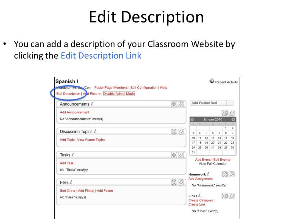 Edit Description You can add a description of your Classroom Website by clicking the Edit Description Link