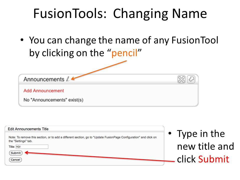 "FusionTools: Changing Name You can change the name of any FusionTool by clicking on the ""pencil"" Type in the new title and click Submit"