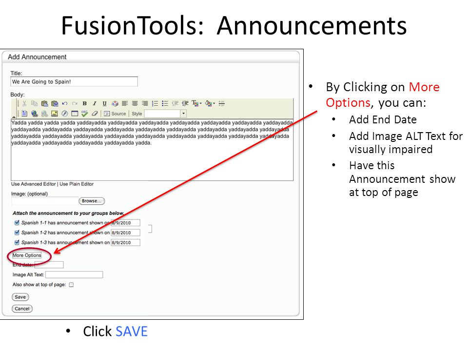 FusionTools: Announcements By Clicking on More Options, you can: Add End Date Add Image ALT Text for visually impaired Have this Announcement show at
