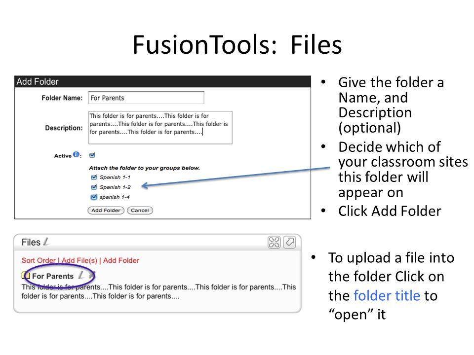 FusionTools: Files Give the folder a Name, and Description (optional) Decide which of your classroom sites this folder will appear on Click Add Folder