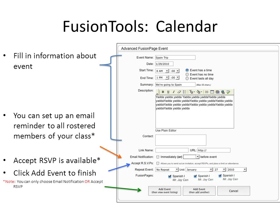 FusionTools: Calendar Fill in information about event You can set up an email reminder to all rostered members of your class* Accept RSVP is available