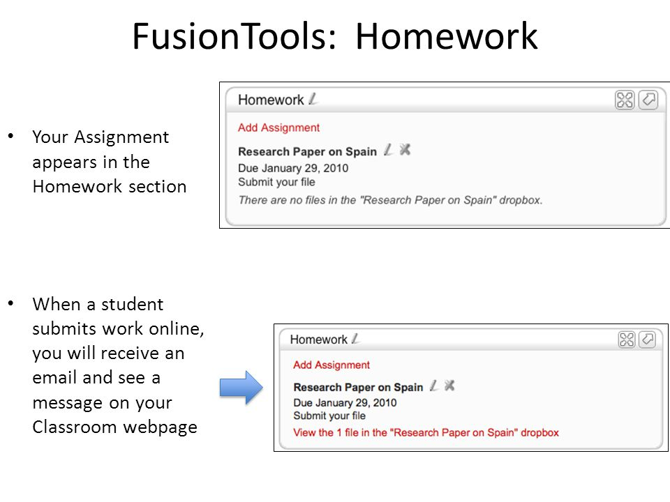 FusionTools: Homework Your Assignment appears in the Homework section When a student submits work online, you will receive an email and see a message