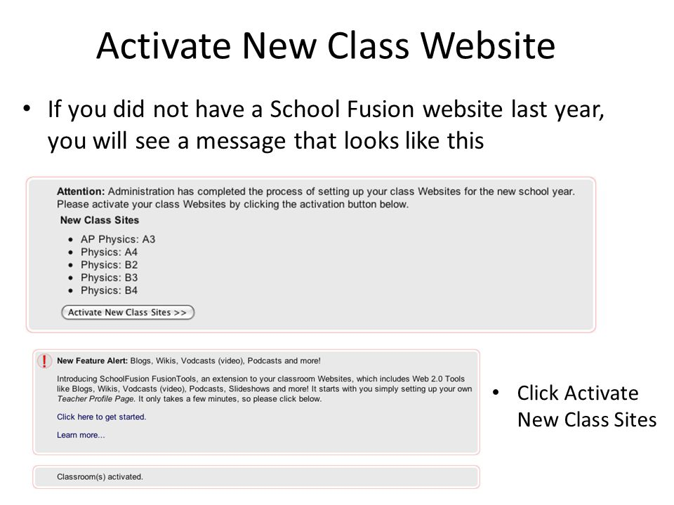 Activate New Class Website If you did not have a School Fusion website last year, you will see a message that looks like this Click Activate New Class