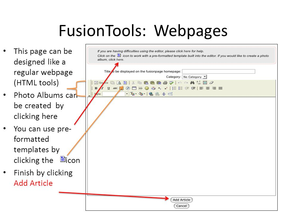 FusionTools: Webpages This page can be designed like a regular webpage (HTML tools) Photo Albums can be created by clicking here You can use pre- form