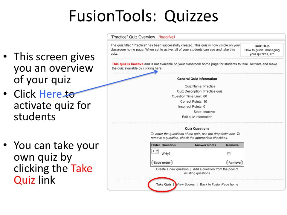 FusionTools: Quizzes This screen gives you an overview of your quiz Click Here to activate quiz for students You can take your own quiz by clicking th