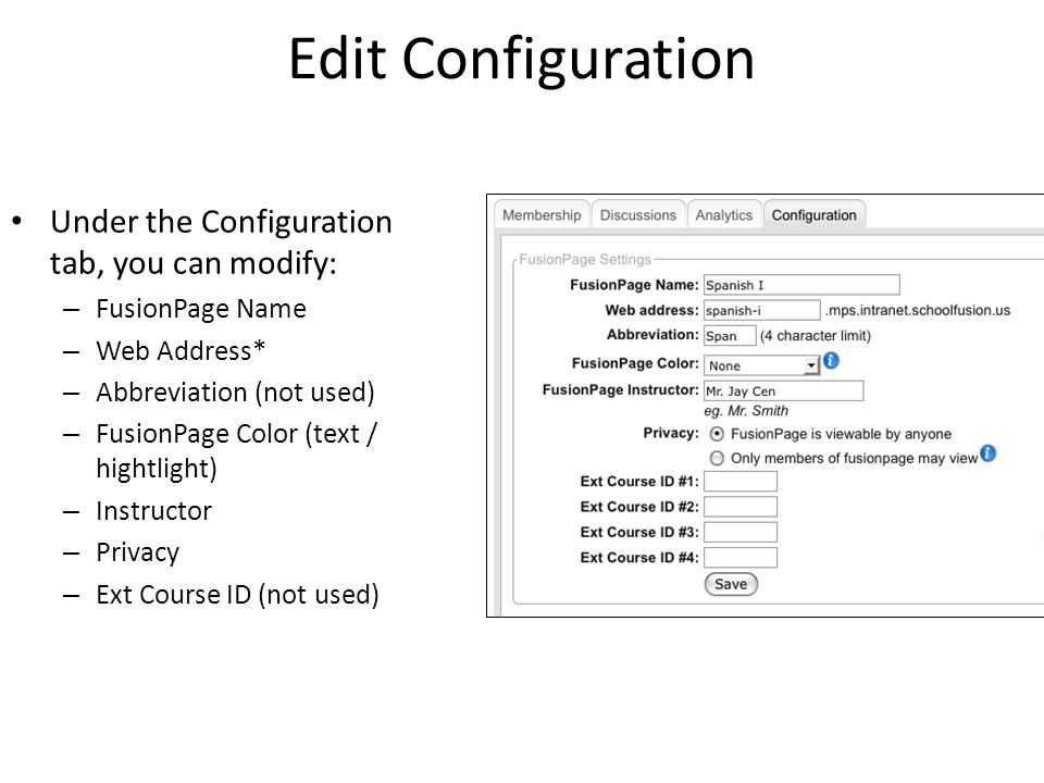 Edit Configuration Under the Configuration tab, you can modify: – FusionPage Name – Web Address* – Abbreviation (not used) – FusionPage Color (text /