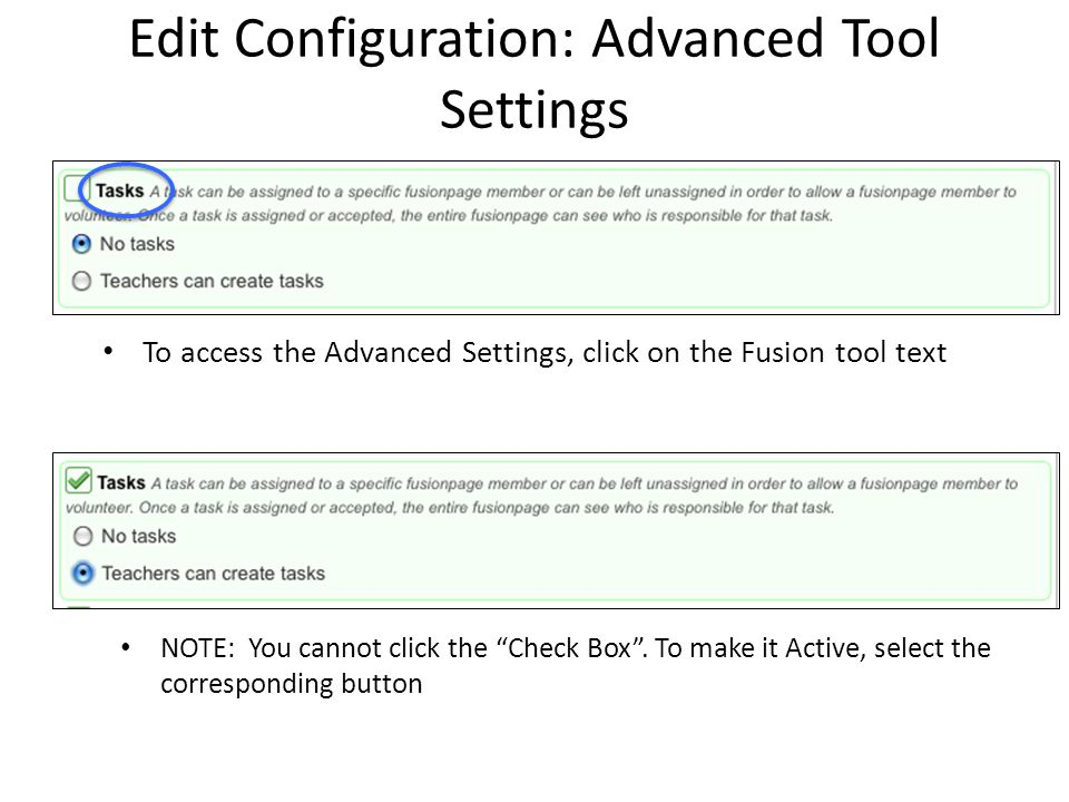 "Edit Configuration: Advanced Tool Settings To access the Advanced Settings, click on the Fusion tool text NOTE: You cannot click the ""Check Box"". To m"