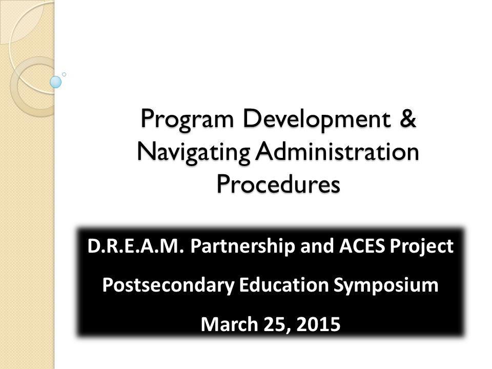 Program Development & Navigating Administration Procedures D.R.E.A.M.