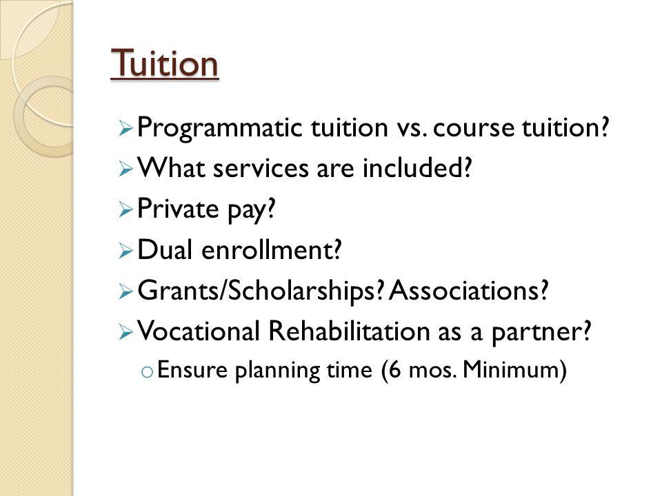 Tuition  Programmatic tuition vs. course tuition.