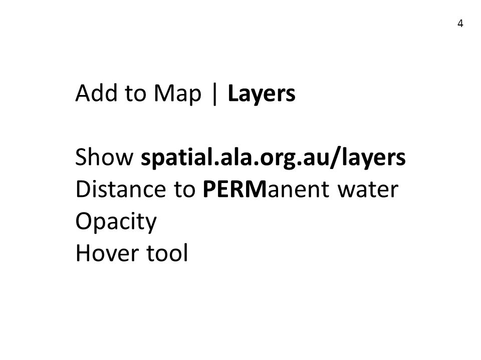 Add to Map | Layers Show spatial.ala.org.au/layers Distance to PERManent water Opacity Hover tool 4