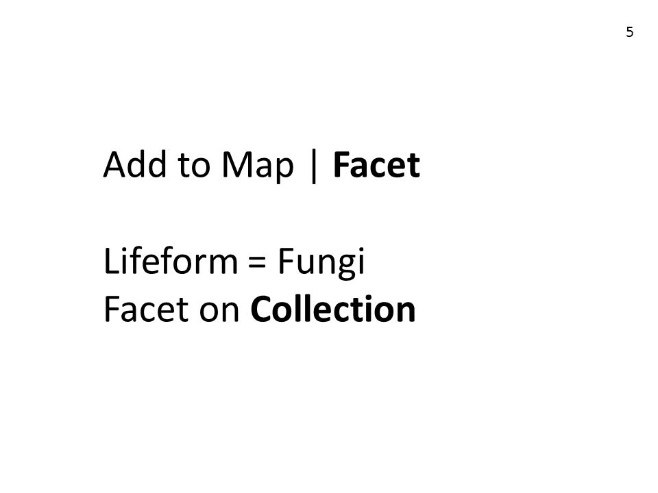 Add to Map | Facet Lifeform = Fungi Facet on Collection 5
