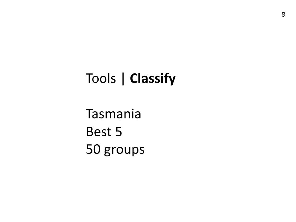 Tools | Classify Tasmania Best 5 50 groups 8