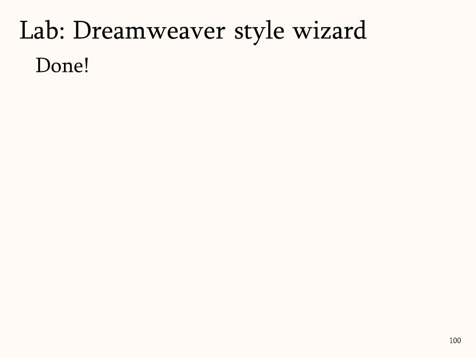 100 Done! Lab: Dreamweaver style wizard