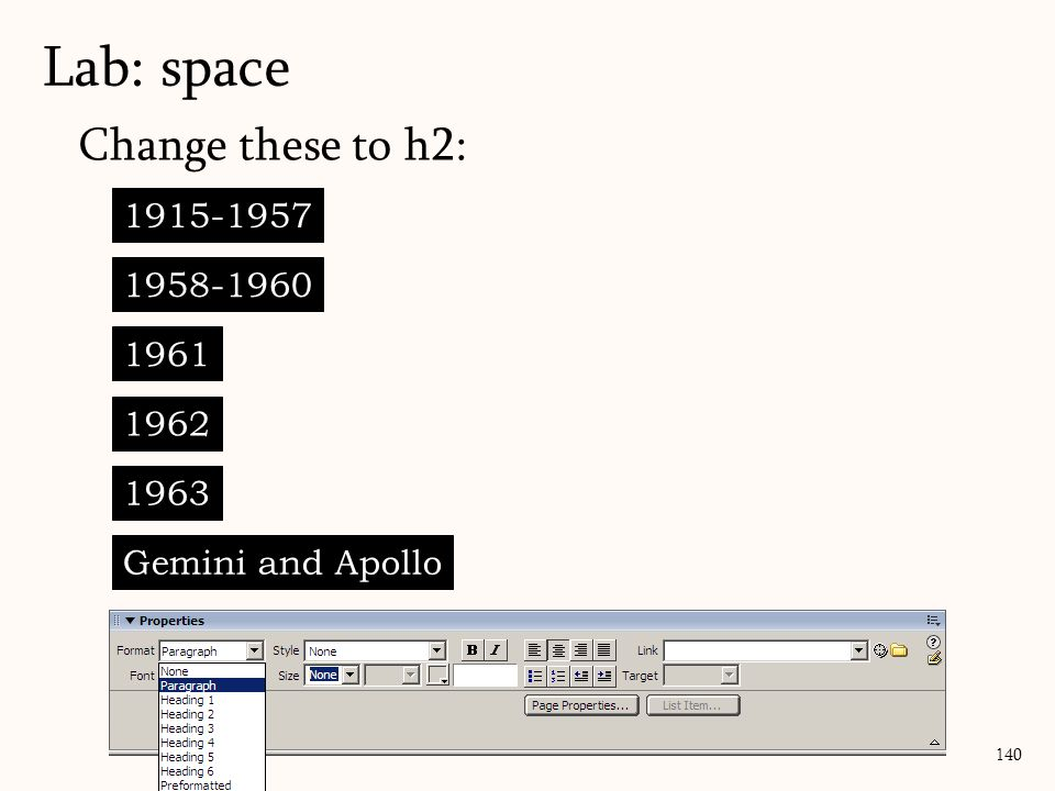 Lab: space 140 1915-1957 1958-1960 1961 1962 1963 Gemini and Apollo Change these to h2: