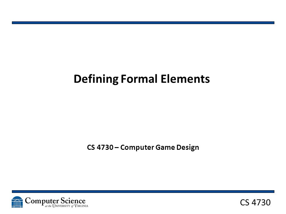 CS 4730 Outcome There must be a finish of some kind –(Yes, some games don't finish, but consider player- created outcomes) Some games are zero-sum, some are not We will discuss this a lot more later on 12