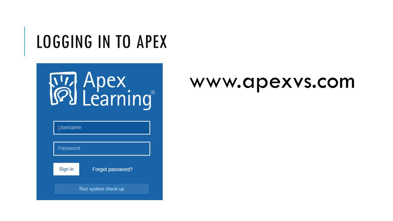 LOGGING IN TO APEX www.apexvs.com