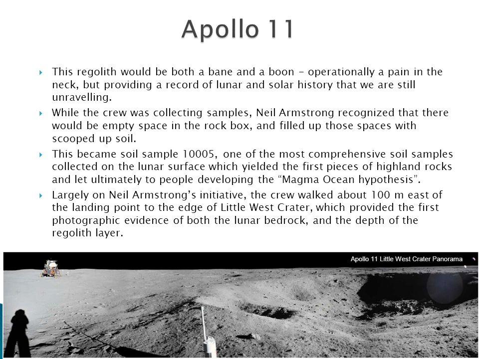  This regolith would be both a bane and a boon - operationally a pain in the neck, but providing a record of lunar and solar history that we are still unravelling.