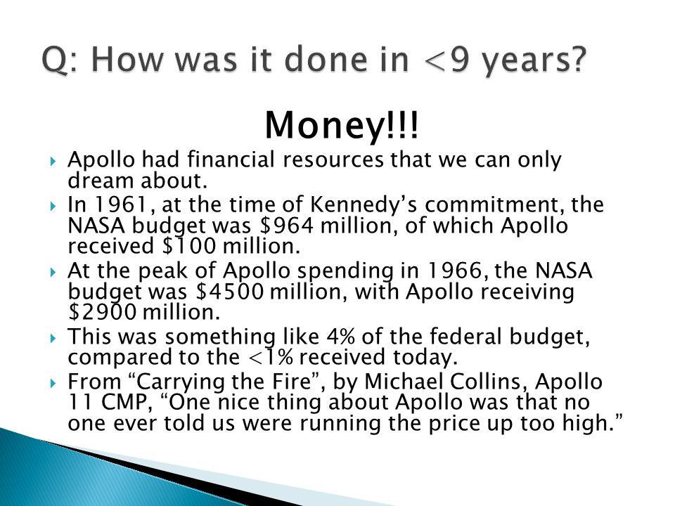 Money!!.  Apollo had financial resources that we can only dream about.