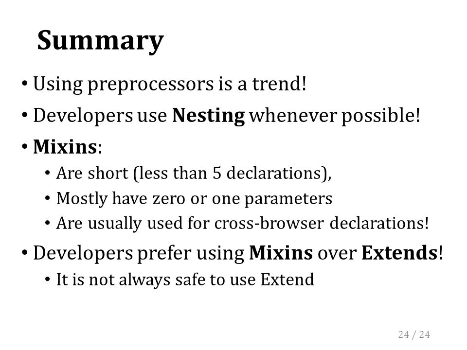 Summary Using preprocessors is a trend. Developers use Nesting whenever possible.