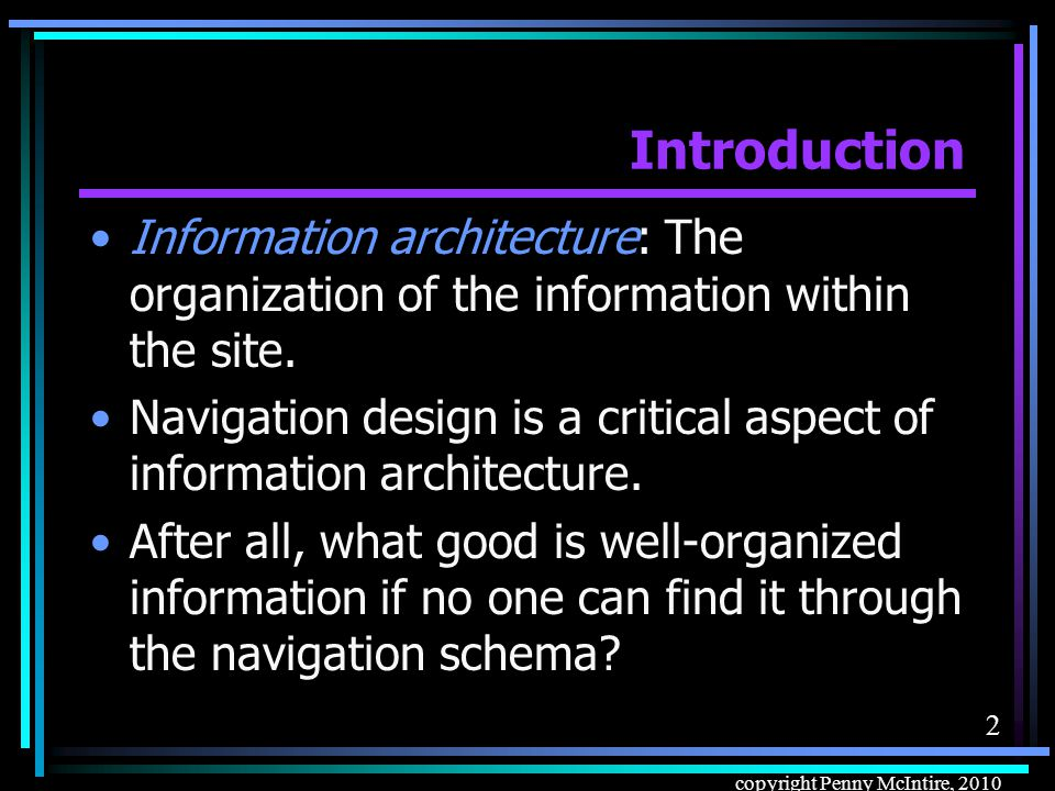 82 copyright Penny McIntire, 2010 Navigation Organization Tools Menus Internal search Embedded text links Teasers Breadcrumbs Site maps, tables of contents, site indexes, and directories Frames Favicons