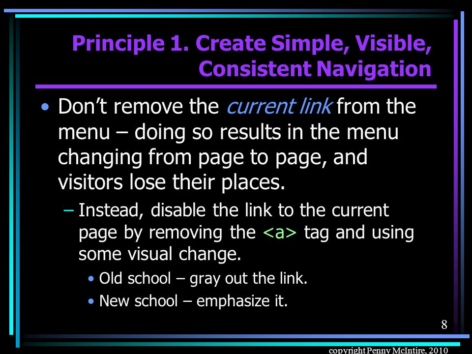 108 copyright Penny McIntire, 2010 Frames Advantage of frames: –You have more control over what is always on display on the page; for instance, you can make sure the page title and menu system is always visible.