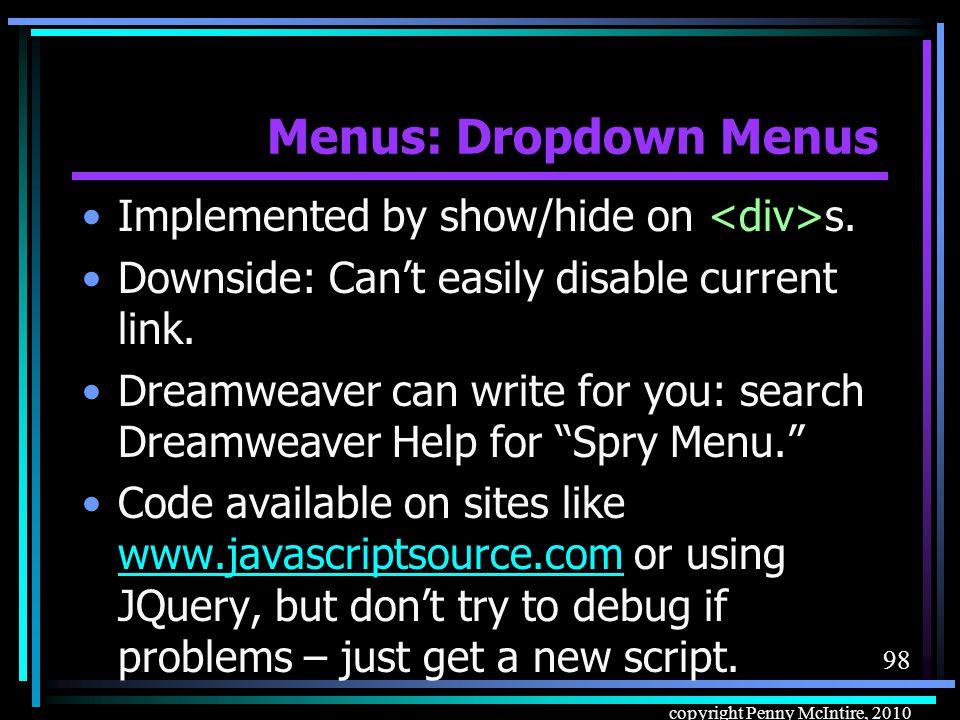 97 copyright Penny McIntire, 2010 Menus: Dropdown Menus