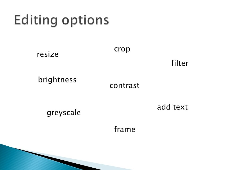 resize crop brightness contrast filter greyscale add text frame