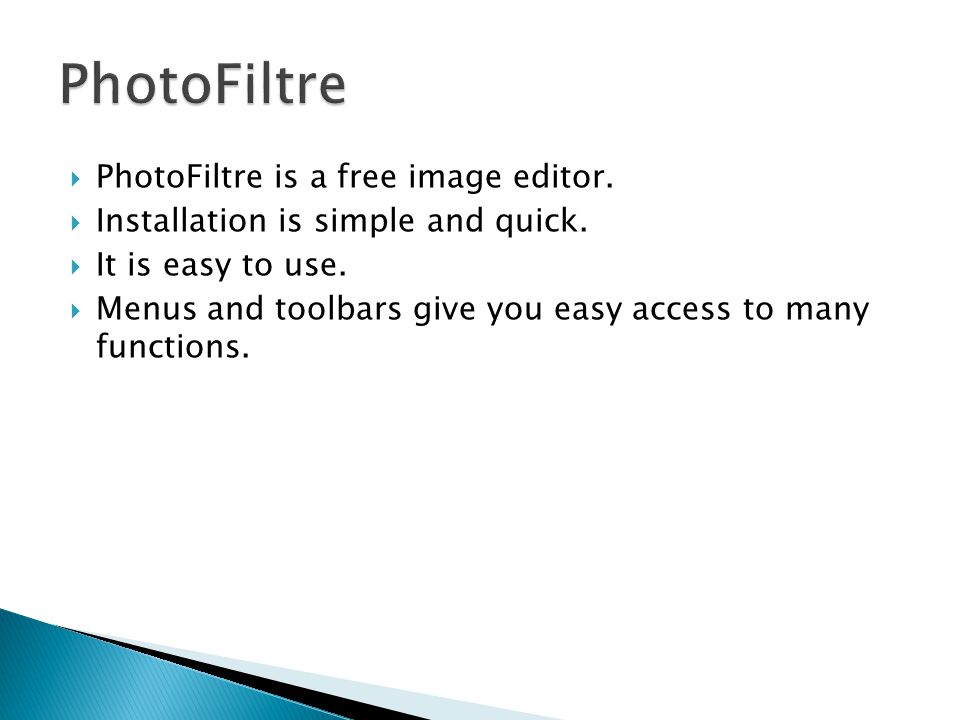  PhotoFiltre is a free image editor.  Installation is simple and quick.