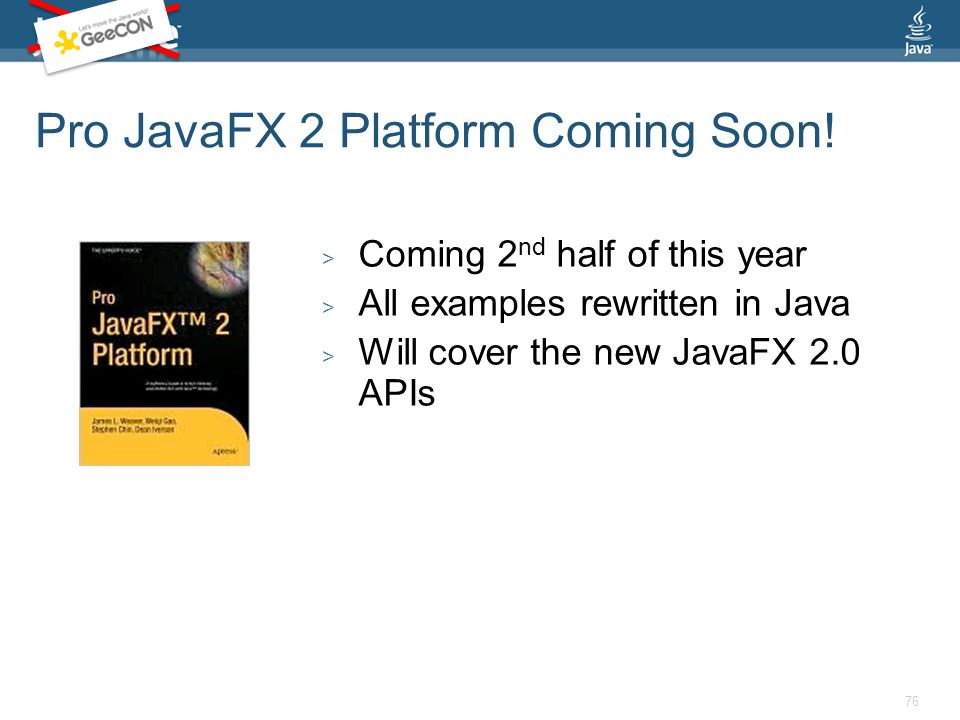 Pro JavaFX 2 Platform Coming Soon.