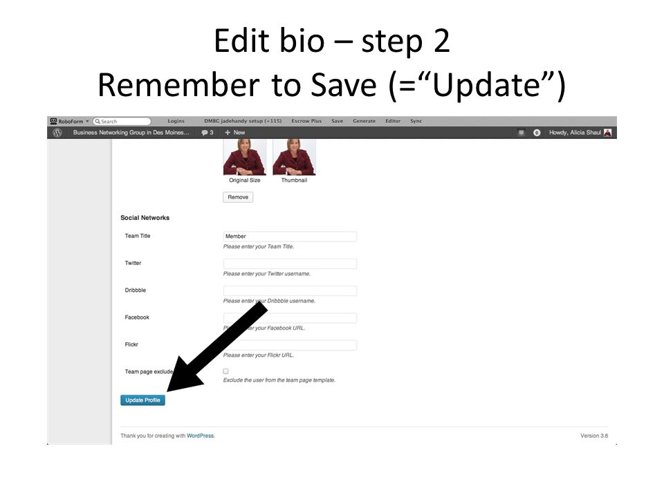 Edit bio – step 2 Remember to Save (= Update )