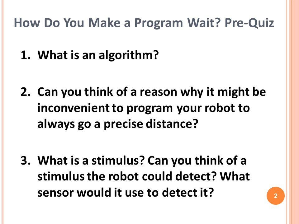 1. What is an algorithm. 2.