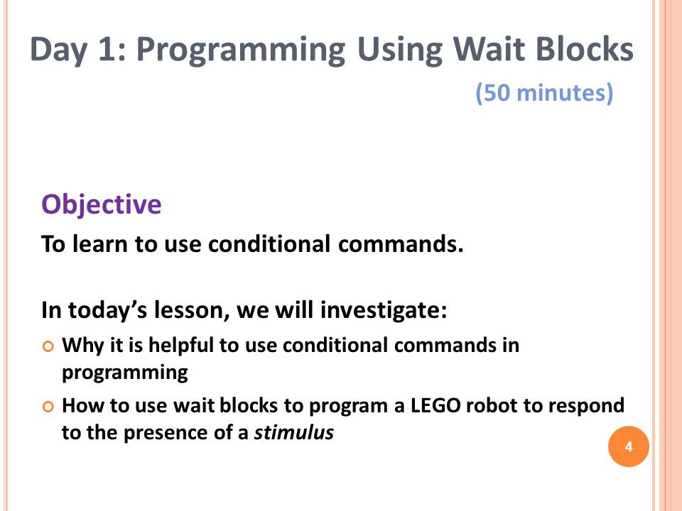 Objective To learn to use conditional commands.