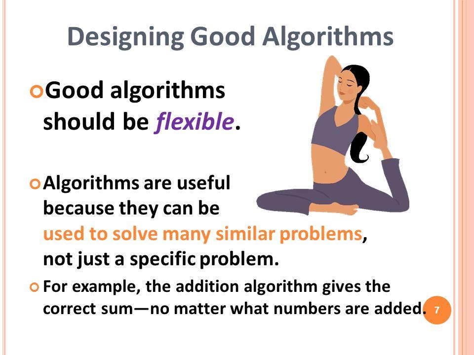 Good algorithms should be flexible.