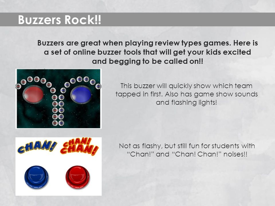 Buzzers Rock!. Buzzers are great when playing review types games.