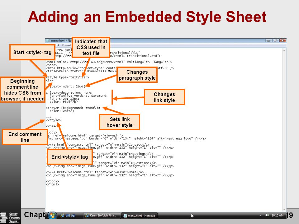 Chapter 8: Creating Style Sheets 19 Adding an Embedded Style Sheet Start tag Indicates that CSS used in text file Changes paragraph style Changes link
