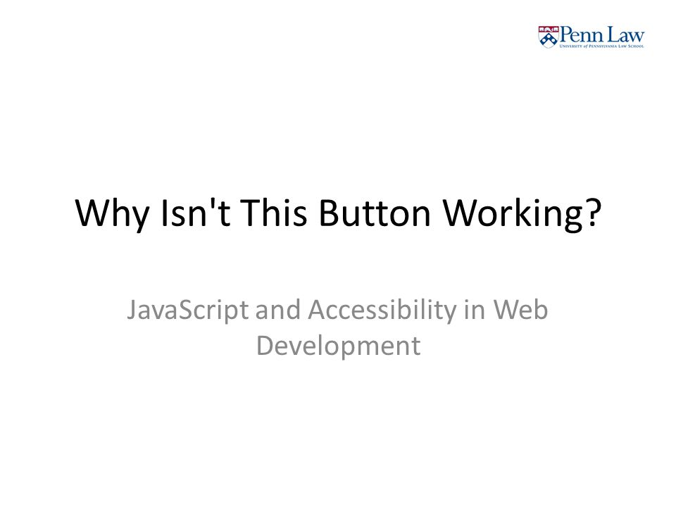 Why Isn t This Button Working JavaScript and Accessibility in Web Development