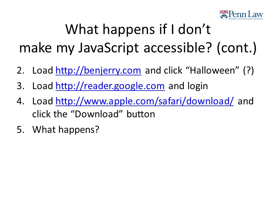 What happens if I don't make my JavaScript accessible.