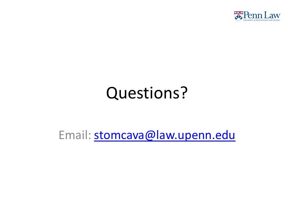 Questions? Email: stomcava@law.upenn.edustomcava@law.upenn.edu