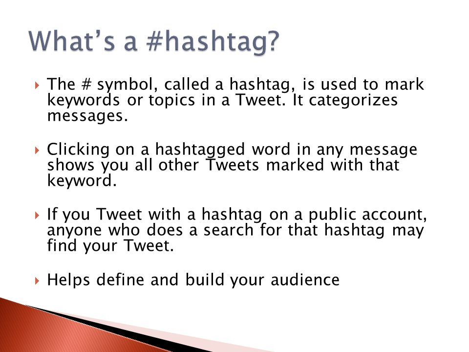  The # symbol, called a hashtag, is used to mark keywords or topics in a Tweet.