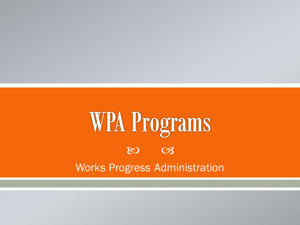  Works Progress Administration
