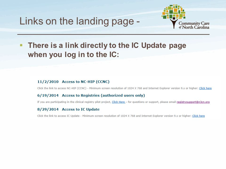 Links on the landing page -  There is a link directly to the IC Update page when you log in to the IC: